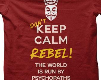 Keep Calm T-SHIRT   Rebel   Vintage   Revolution   Guy Fawkes   Psychopath    Unisex 53f904d82
