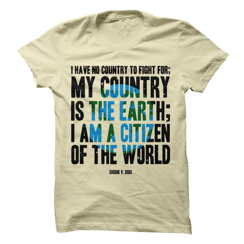 Eugene Debs Quote T Shirt I Have No Country To Fight For My Etsy