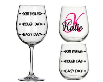Easy Day, Rough Day, Don't Even Ask Wine Glass and Stemless Wine Glass - Personalized Name