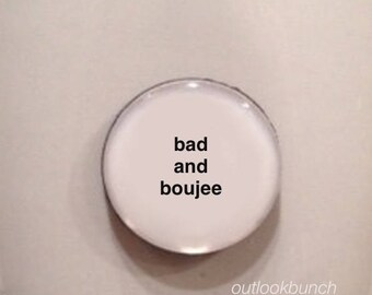 Mini Quote Magnet | Bad and Boujee