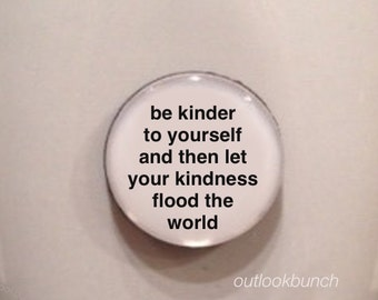 Mini Quote Magnet | Be Kinder To Yourself and Then Let Your Kindness Flood the World - Pema Chodron