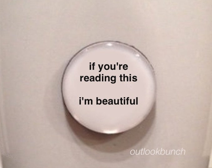 Featured listing image: Mini Quote Magnet | If You're Reading This I'm Beautiful