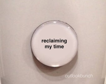 Mini Quote Magnet | Reclaiming My Time