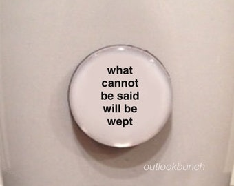 Mini Quote Magnet | What Cannot Be Said Will Be Wept - Sappho