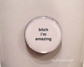 Mini Quote Magnet | B* I'm Amazing - Mature