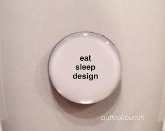 Mini Quote Magnet | Eat Sleep Design