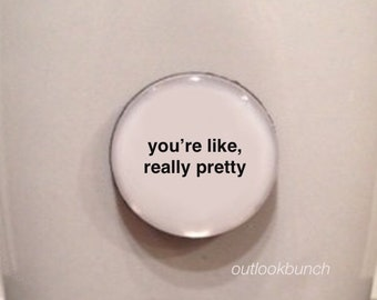 Mini Quote Magnet | You're Like, Really Pretty