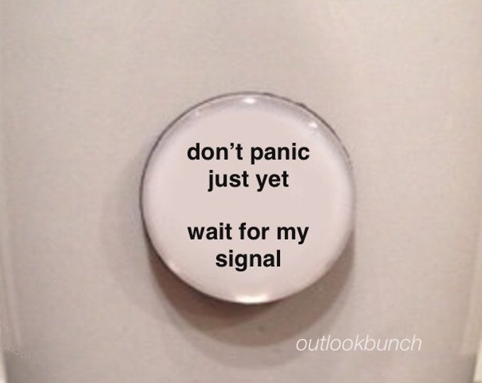 Featured listing image: Mini Quote Magnet | Don't Panic Just Yet Wait For My Signal