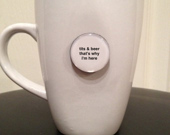 Mini Quote Magnet | Tits & Beer That's Why I'm Here