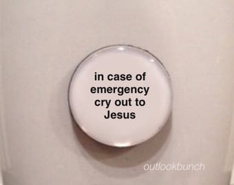 Mini Quote Magnet | In Case of Emergency Cry Out to Jesus