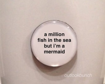 Mini Quote Magnet | A Million Fish In The Sea But I'm a Mermaid
