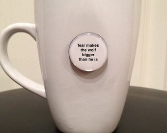 Mini Quote Magnet | Fear Makes the Wolf Bigger Than He Is - German Proverb