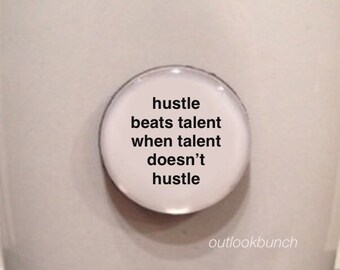 Mini Quote Magnet | Hustle Beats Talent When Talent Doesn't Hustle