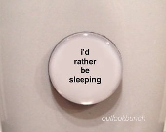 Mini Quote Magnet | I'd Rather Be Sleeping