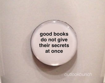 Mini Quote Magnet | Good Books Do Not Give Their Secrets at Once