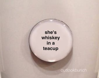 Mini Quote Magnet | She's Whiskey In a Teacup