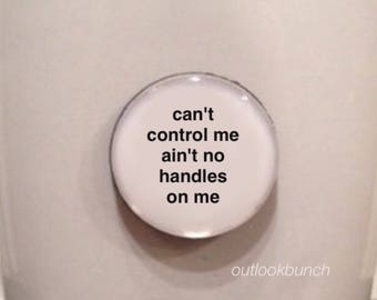 Mini Quote Magnet | Can't Control Me Aint No Handles on Me - Big Sean