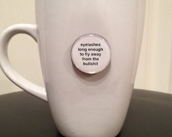 Mini Quote Magnet | Eyelashes Long Enough to Fly Away From the Bullsh*