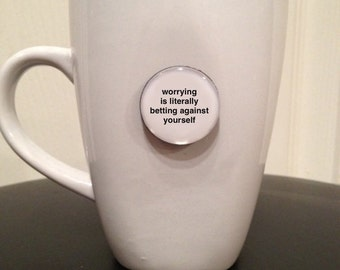 Mini Quote Magnet | Worrying Is Literally Betting Against Yourself