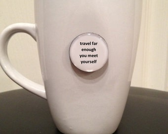 Mini Quote Magnet | Travel Far Enough You Meet Yourself - David Mitchell