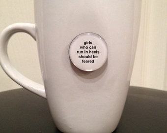 Mini Quote Magnet | Girls Who Can Run in Heels Should Be Feared