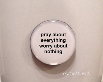 Mini Quote Magnet | Pray About Everything Worry About Nothing - Philippians 4:6