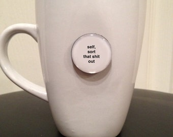 Mini Quote Magnet | Self, Sort that Sh* Out