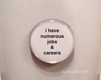 Mini Quote Magnet | I Have Numerous Jobs & Careers - RHOA - Phaedra Parks
