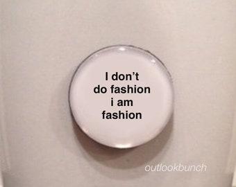 Mini Quote Magnet | Coco Chanel - I Don't Do Fashion I Am Fashion
