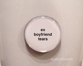 Mini Quote Magnet | Ex-Boyfriend Tears