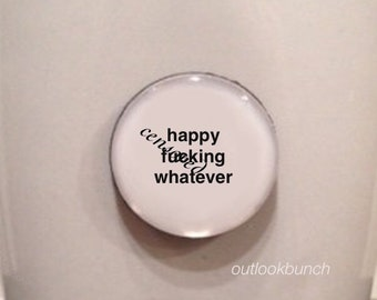 Mini Quote Magnet | Happy F* Whatever