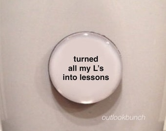Mini Quote Magnet | Turned all My 'L's Into Lessons - Best Life