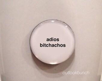 Mini Quote Magnet | Adios B*chachos