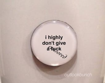 Mini Quote Magnet | I Highly Don't Give a F* - Mature