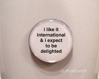 Mini Quote Magnet | I Like It International & I Expect To Be Delighted