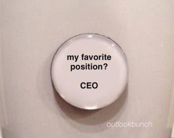 Mini Quote Magnet | My Favorite Position? CEO.