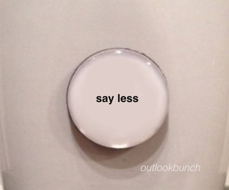 Mini Quote Magnet  Say Less image 0