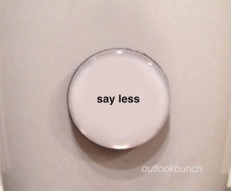 Mini Quote  Say Less image 0