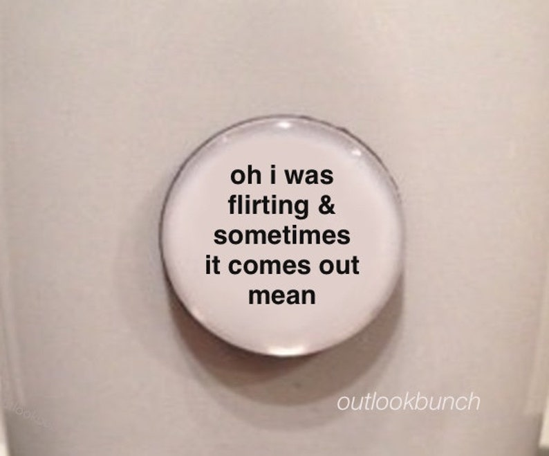 Mini Quote Magnet  Oh I Was Flirting & Sometimes It Comes Out image 0