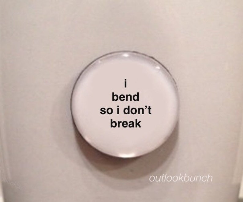 Mini Quote  I Bend So I Don't Break image 0