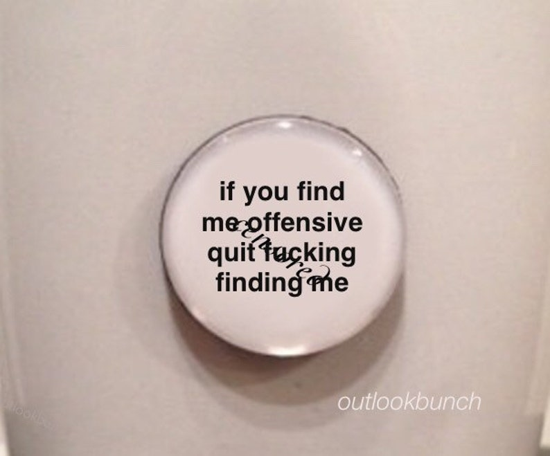 Mini Quote Magnet  If You Find Me Offensive Quit F Finding image 0