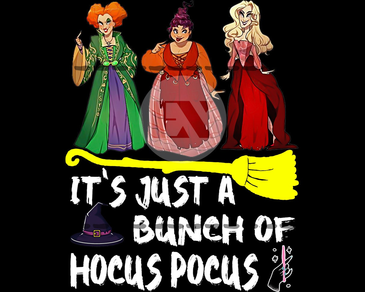 It's Just A Bunch of Hocus Pocus PNG, Hocus Pocus, Halloween Sublimation, That Witch, Spell on You, Halloween Print, Sanderson Sisters