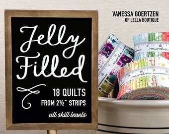 "Jelly Filled Book - 18 Quilts from 2.5"" Strips - Vanessa Goertzen - Lella Boutique"