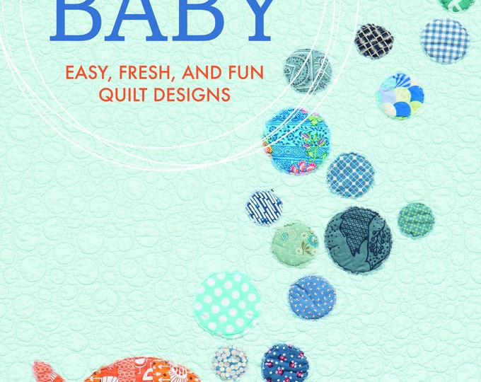 Modern Baby - Easy, Fresh, and Fun Quilt Designs - That Patchwork Place - Martingale - B1173