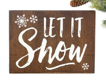 Let it snow sign, wooden winter sign, let it snow wood sign, wooden holiday signs wood, rustic holiday signs, farmhouse holiday decor, snow