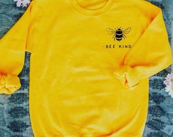 64990c29 Bee Kind sweatshirt, Bee Kind, Be Kind Shirt, Kindness Shirt, Kindness Shirt,  Womens Bee Shirt, Save The Bees Shirt, Womens Vegan sweatshirt