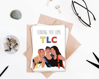 Sending You Some TLC Birthday Card (Pop Culture Card, Hip Hop Card, 90s Card, Funny Birthday Card, Get Well Soon Card)