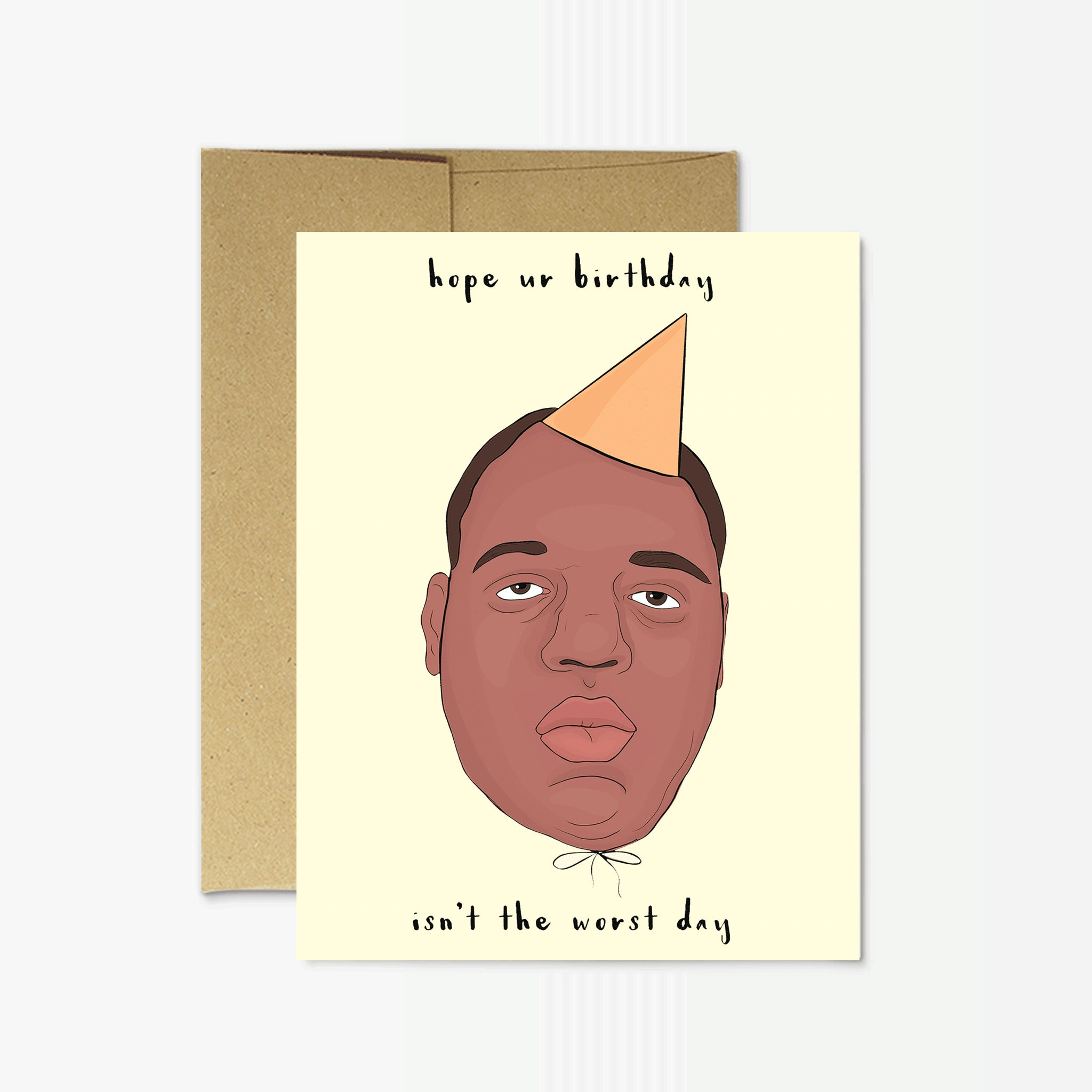 Biggie Smalls Hope Your Birthday Isnt The Worst