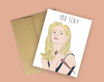 """Buffy the Vampire Slayer """"You Slay"""" Funny Birthday Card (Buffy Birthday Card, Pop Culture Card, Cards for Any Occasion)"""