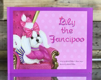 Children's Book - Lily the Fancipoo - Love Matters Most - Picture Book - Bedtime Story - Signed Book - Limited Edition
